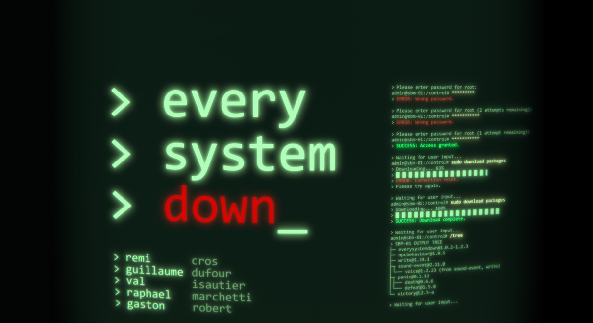The text Every System Down is written in a console with a caret